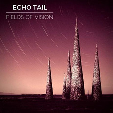 Fields Of Vision by Echo Tail
