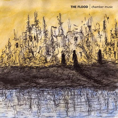 Chamber Music mp3 Album by The Flood