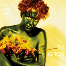 Disconnect mp3 Album by TV Ghost