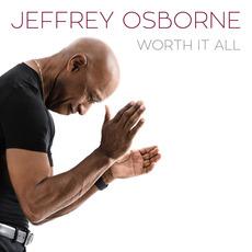 Worth It All mp3 Album by Jeffrey Osborne