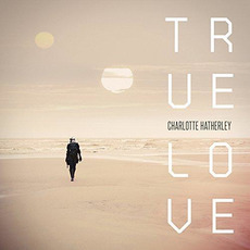 True Love by Charlotte Hatherley