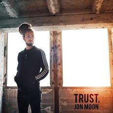 Trust mp3 Album by Jon Moon