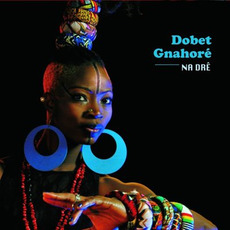Na Drê mp3 Album by Dobet Gnahoré