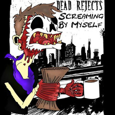 Screaming By Myself mp3 Album by Dead Rejects