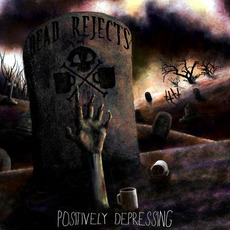 Positively Depressing mp3 Album by Dead Rejects