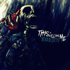This Is Killing Me mp3 Album by Dead Rejects