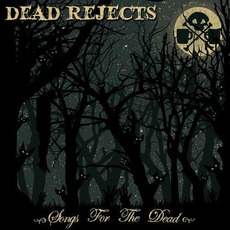 Songs For The Dead mp3 Album by Dead Rejects