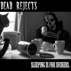Sleeping Is For Suckers mp3 Album by Dead Rejects