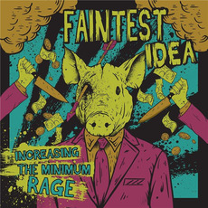 Increasing The Minimum Rage mp3 Album by Faintest Idea