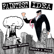 For Every Window, There's a Brick mp3 Album by Faintest Idea