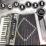 Squeeze Me: The Jazz and Swing Accordion Story