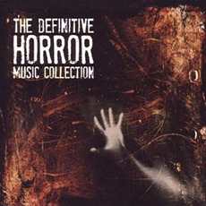 The Definitive Horror Music Collection mp3 Compilation by Various Artists