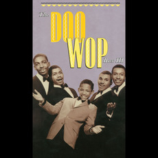 The Doo Wop Box III: 101 More Vocal Group Gems by Various Artists