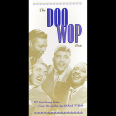 The Doo Wop Box: 101 Vocal Group Gems From the Golden Age of Rock 'n' Roll by Various Artists