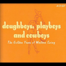 Doughboys, Playboys and Cowboys: The Golden Years of Western Swing by Various Artists