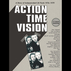 Action Time Vision: A Story of Independent UK Punk 1976-1979 by Various Artists