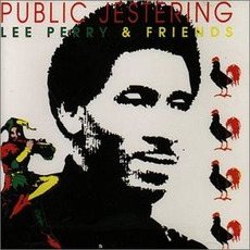 "Public Jestering: Lee ""Scratch"" Perry and Friends by Various Artists"