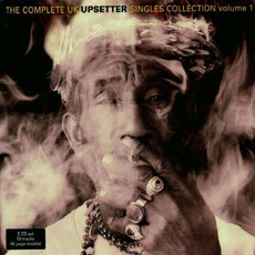 The Complete UK Upsetter Singles Collection, Volume 1 by Various Artists