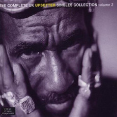 The Complete UK Upsetter Singles Collection, Volume 3