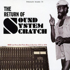 The Return of Sound System Scratch: More Lee Perry Dub Plate Mixes & Rarities 1973 to 1979