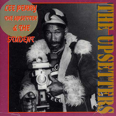 """Lee """"Scratch"""" Perry & The Upsetters & The Student"""
