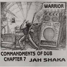 Commandments of Dub, Chapter 7: Warrior mp3 Album by Jah Shaka