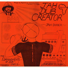 Commandments of Dub, Part 5: Jah Dub Creator mp3 Album by Jah Shaka
