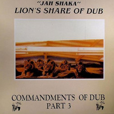 Commandments of Dub, Part 3: Lion's Share of Dub mp3 Album by Jah Shaka