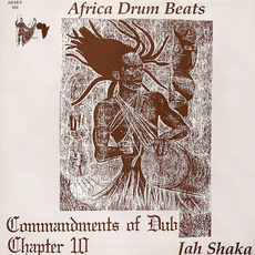 Commandments of Dub, Chapter 10: Africa Drum Beats mp3 Album by Jah Shaka