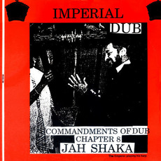 Commandments of Dub, Chapter 8: Imperial Dub mp3 Album by Jah Shaka