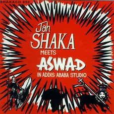 Jah Shaka meets Aswad in Addis Ababa Studio (Re-Issue) by Jah Shaka
