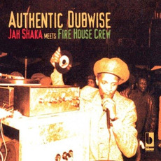 Authentic Dubwise by Jah Shaka meets Fire House Crew