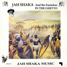 In The Ghetto by Jah Shaka and The Fasimbas