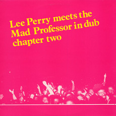 "Lee Perry Meets The Mad Professor, Chapter Two by Lee ""Scratch"" Perry & Mad Professor"