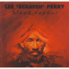 "Blood Vapour by Lee ""Scratch"" Perry"