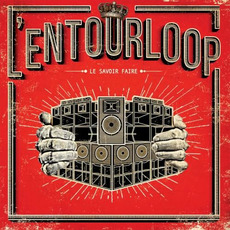 Le Savoir faire mp3 Album by L'Entourloop