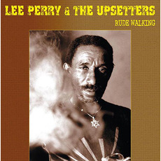 "Rude Walking by Lee ""Scratch"" Perry & The Upsetters"