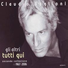 Gli altri tutti qui - Seconda Collezione Dal 1967 Al 2006 by Claudio Baglioni