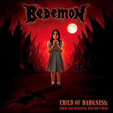 Child of Darkness: From the Original Master Tapes by Bedemon