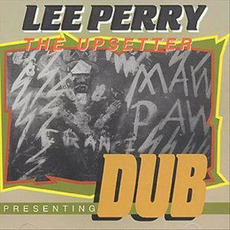 "Presenting Dub by Lee ""Scratch"" Perry"