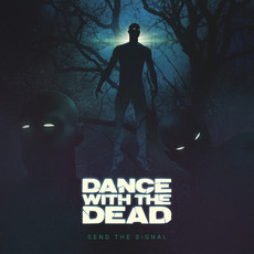 Send the Signal mp3 Album by DANCE WITH THE DEAD