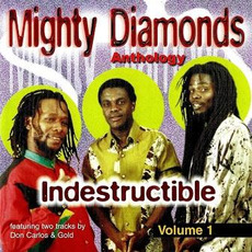 Anthology: Indestructible, Vol. 1 mp3 Artist Compilation by The Mighty Diamonds