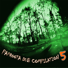 Paproota Dub Compilation,Volume 5 mp3 Compilation by Various Artists