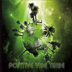 Positive Vibe Tribe mp3 Album by Positive Vibe Tribe