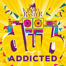 Dub Addicted by Pablo Raster