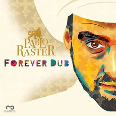 Forever Dub by Pablo Raster