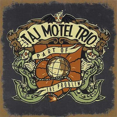 Part of the Problem by The Taj Motel Trio