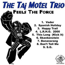 Feels The Force by The Taj Motel Trio