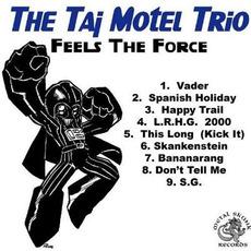 Feels The Force mp3 Album by The Taj Motel Trio