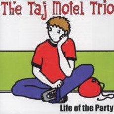 Life of the Party by The Taj Motel Trio